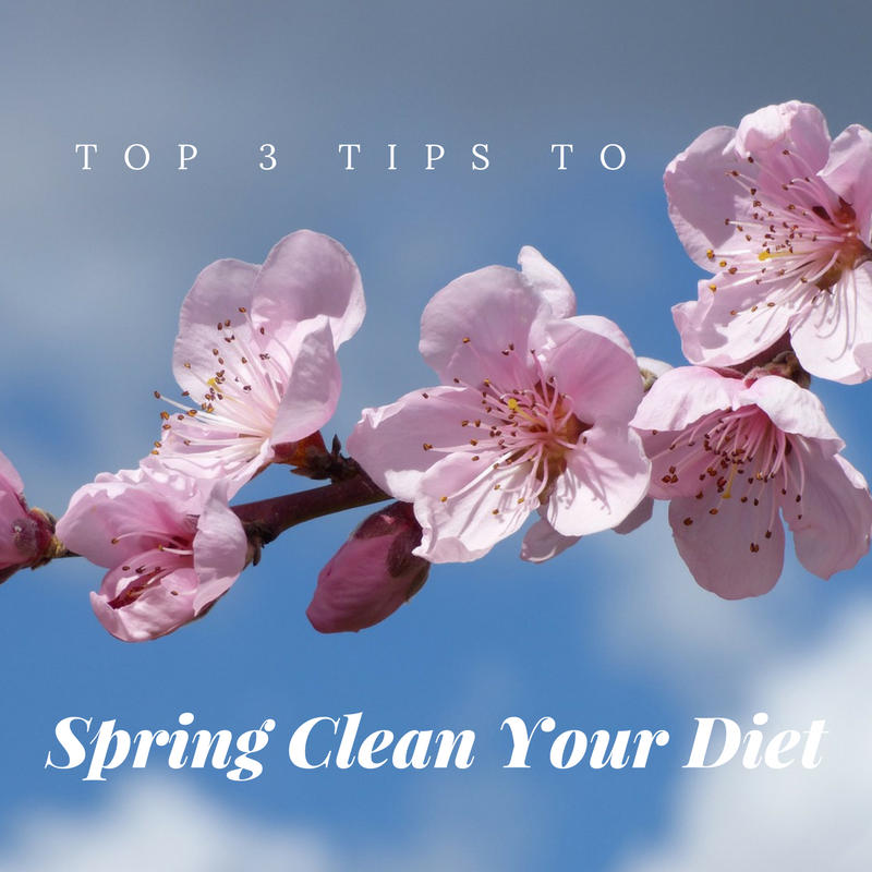 Top 3 Tips to Spring Clean Your Diet - Nutriholist